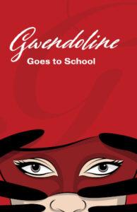 Gwendoline Goes to School