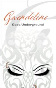 Gwendoline Goes Underground
